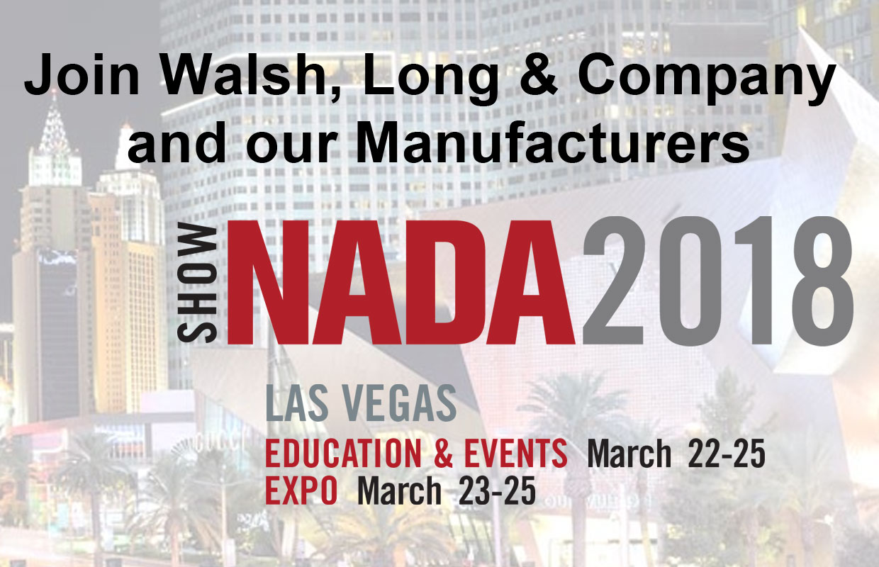 Join Walsh, Long & Company and our Manufacturers at the 2018 NADA Show in Las Vegas, March 22nd - 25th!