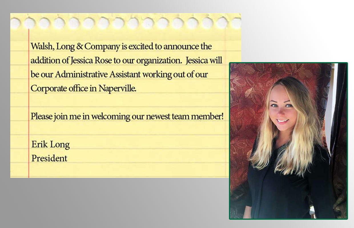 Walsh, Long & Company is happy to announce the addition of Jessica Rose
