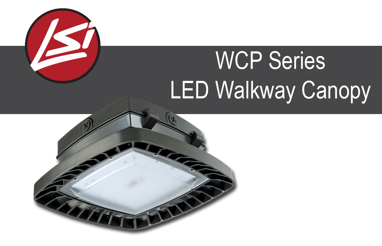 LSI Introduces WCP Walkway Canopy Light
