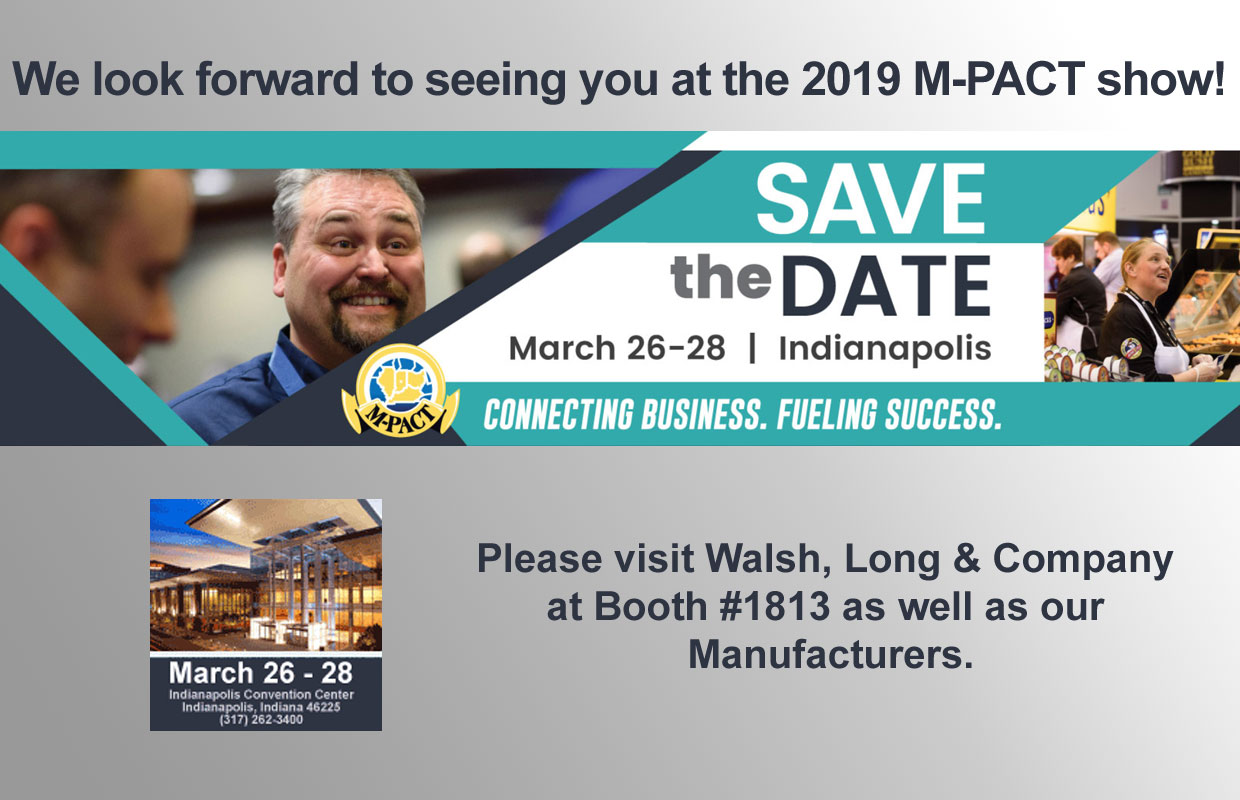 Walsh, Long & Company invites you to visit our manufacturers at the 2019 M-PACT Show March 26-28!